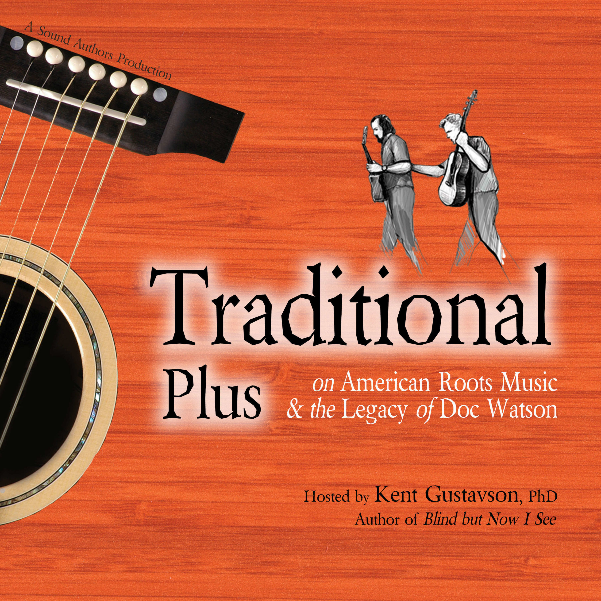 Traditional Plus: On American Roots Music and the Legacy of Doc Watson